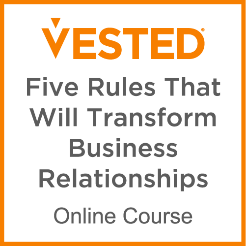 Vested five rules that will transform business relationship. Online course.